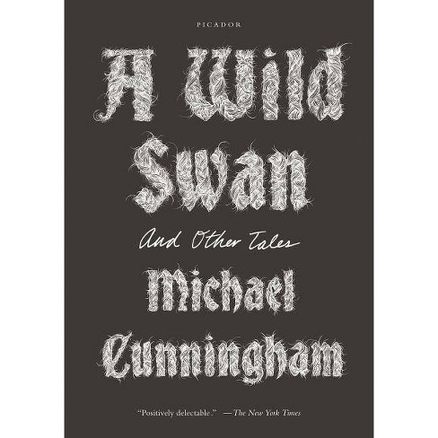 A Wild Swan - by  Michael Cunningham (Paperback) - image 1 of 1