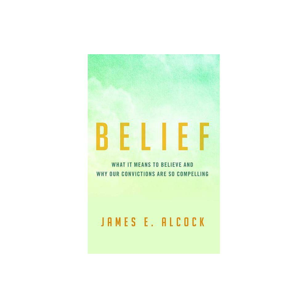 Belief By James E Alcock Hardcover