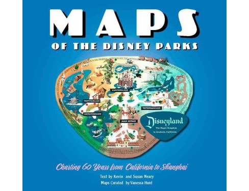 Maps of the Disney Parks : Charting 60 Years from California to Shanghai (Hardcover) (Kevin Neary & - image 1 of 1