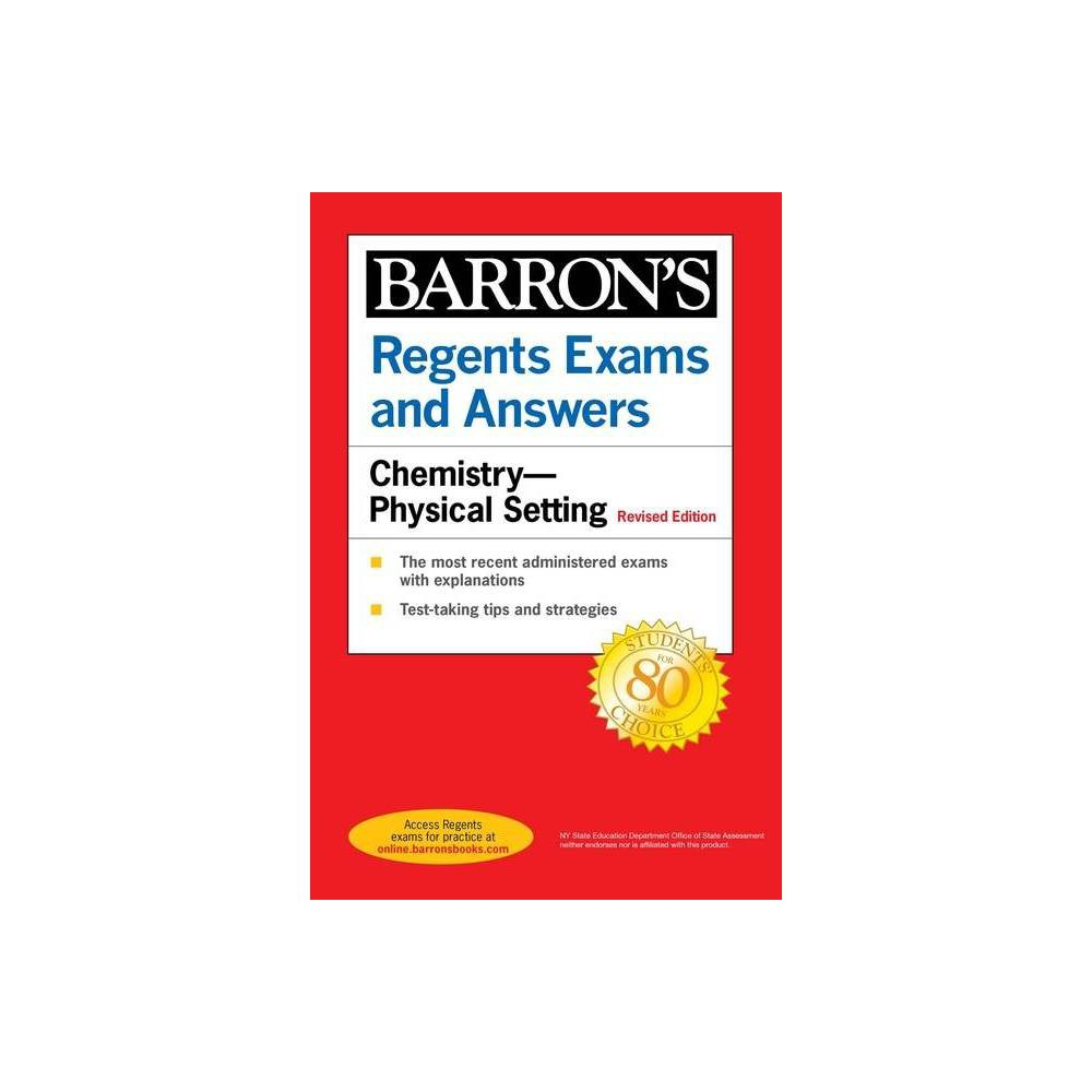 Regents Exams And Answers Chemistry Physical Setting Revised Edition Barron S Regents Ny By Albert Tarendash Paperback