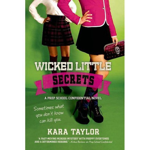 Wicked Little Secrets - (Prep School Confidential Novel) by  Kara Taylor (Paperback) - image 1 of 1