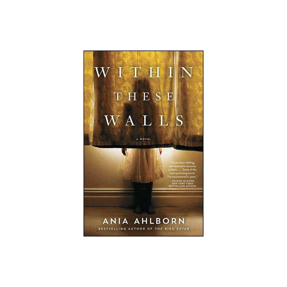 Within These Walls - by Ania Ahlborn (Paperback) Coupons
