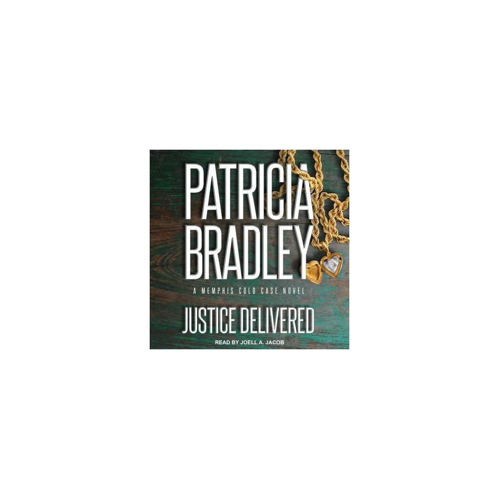 Justice Delivered - MP3 Una (Memphis Cold Case) by Patricia Bradley (MP3-CD)