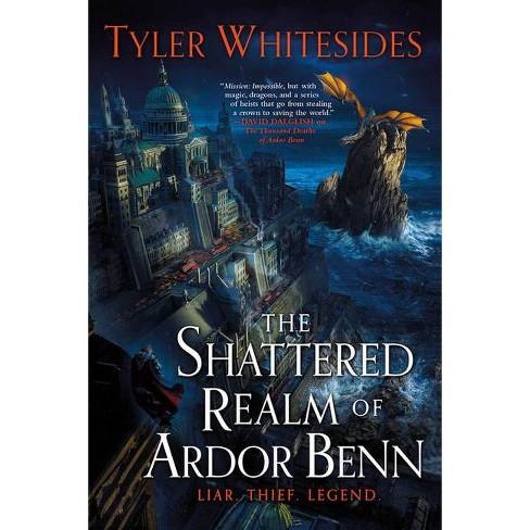 The Shattered Realm of Ardor Benn - (Kingdom of Grit, 2) by  Tyler Whitesides (Paperback) - image 1 of 1