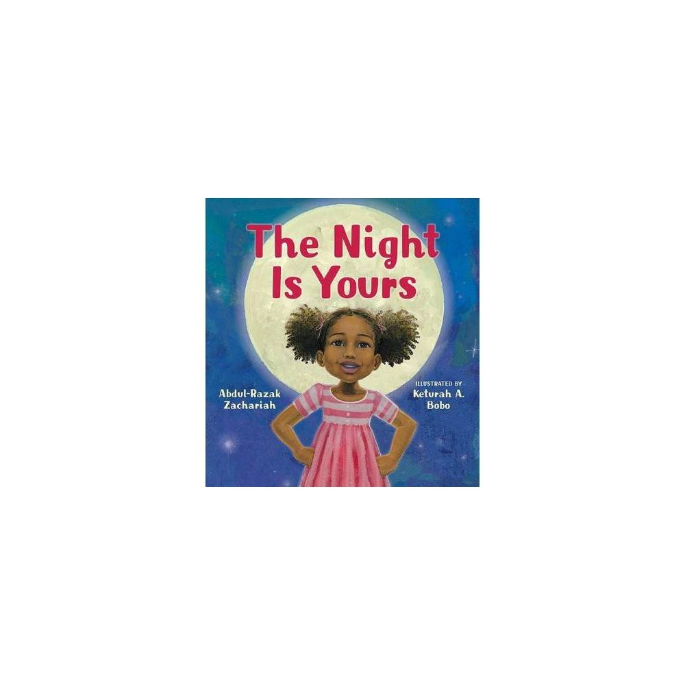 Night Is Yours - by Abdul-Razak Zachariah (School And Library)