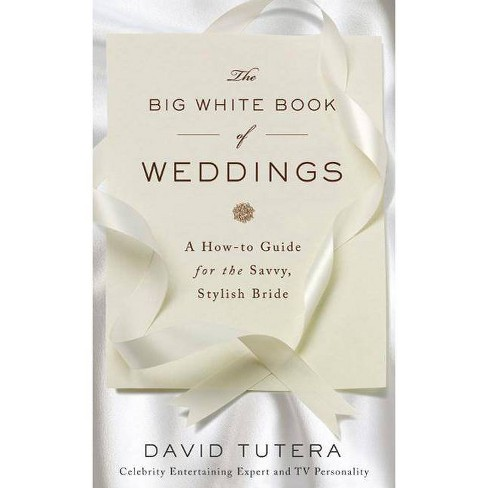 The Big White Book of Weddings - by  David Tutera (Hardcover) - image 1 of 1