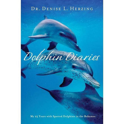 Dolphin Diaries - by  Denise L Herzing (Paperback) - image 1 of 1