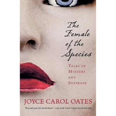 The Female of the Species - (Harvest Book) by  Joyce Carol Oates (Paperback)