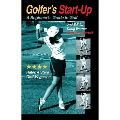 Golfer's Start-Up - (Start-Up Sports) 2 Edition by  Doug Werner (Paperback) - image 1 of 1