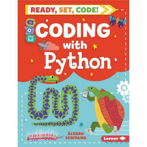 Coding with Python - (Ready, Set, Code!) by  Alvaro Scrivano (Hardcover) - image 1 of 1