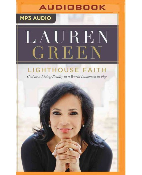 Lighthouse Faith : God As a Living Reality in a World Immersed in Fog (MP3-CD) (Lauren Green) - image 1 of 1