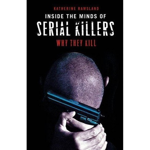 Inside the Minds of Serial Killers - by  Katherine Ramsland (Hardcover) - image 1 of 1