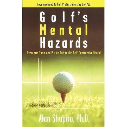 Golf's Mental Hazards - by  Alan Shapiro (Paperback) - image 1 of 1