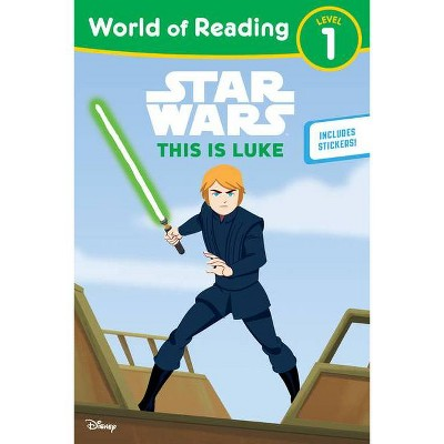 Star Wars: World of Reading This Is Luke - (Paperback)