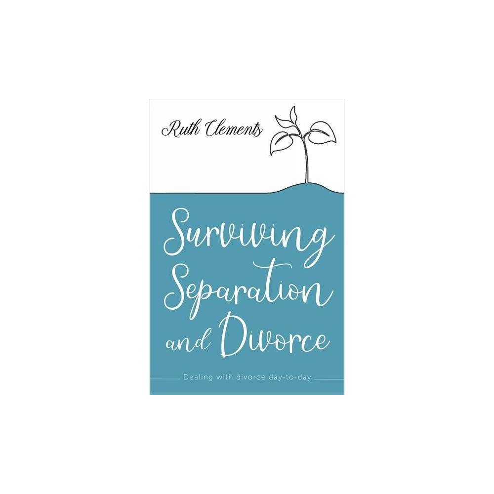 Surviving Separation and Divorce - by Ruth Clements (Paperback)