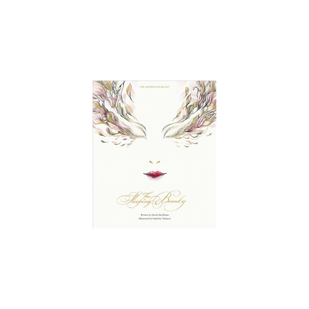 Sleeping Beauty : The Australian Ballet - by David McAllister (Hardcover)