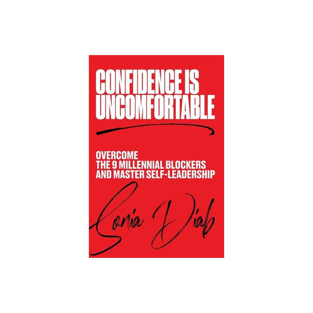 Confidence Is Uncomfortable By Sonia Diab Paperback