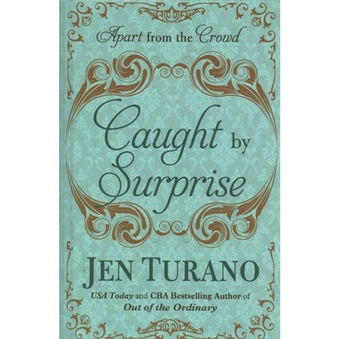 Caught by Surprise -  Large Print by Jen Turano (Hardcover) - image 1 of 1