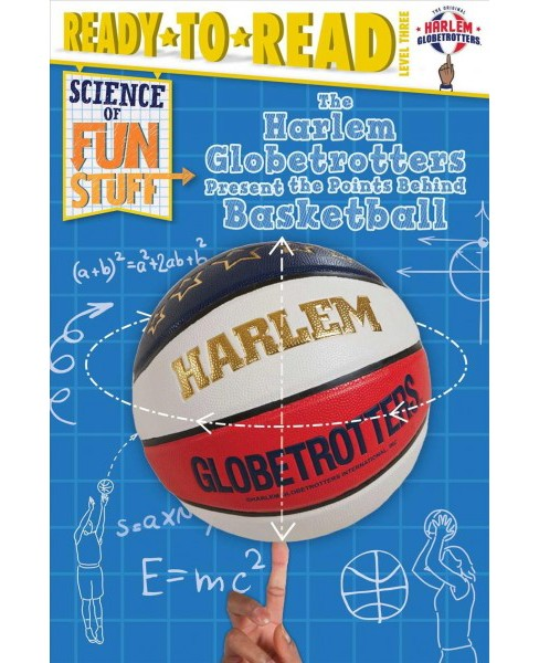 Harlem Globetrotters Present the Points Behind Basketball -  by Larry Dobrow (Hardcover) - image 1 of 1