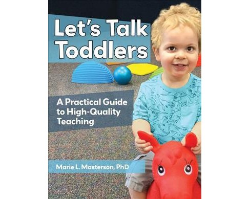 Let's Talk Toddlers : A Practical Guide to High-Quality Teaching -  (Paperback) - image 1 of 1