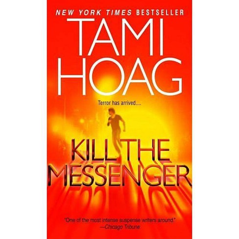 Kill the Messenger - by  Tami Hoag (Paperback) - image 1 of 1