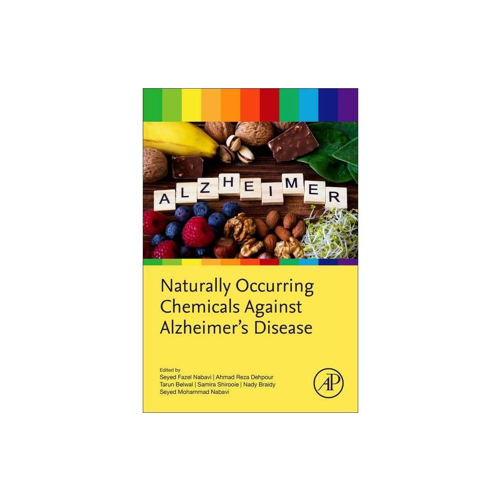 Naturally Occurring Chemicals Against Alzheimer S Disease Paperback