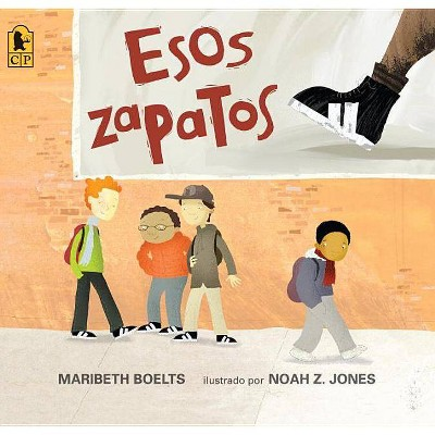 Esos Zapatos - by  Maribeth Boelts (Paperback)