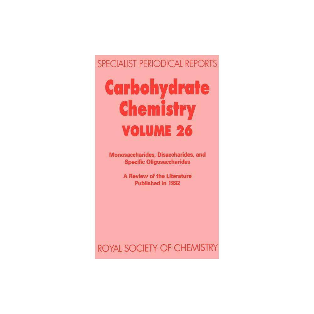 Carbohydrate Chemistry - (Spr Carbohydrate Chemistry (Rsc)) (Hardcover)