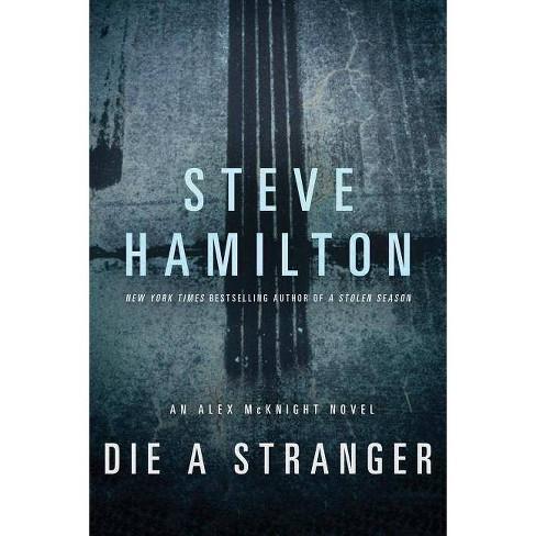 Die a Stranger - (Alex McKnight) by  Steve Hamilton (Paperback) - image 1 of 1
