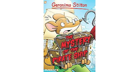 Geronimo Stilton 17 : The Mystery of the Pirate Ship (Hardcover) - image 1 of 1