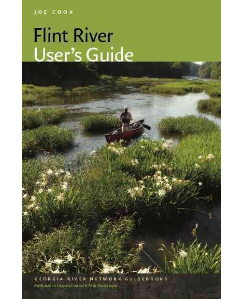 Flint River User's Guide (Paperback) (Joe Cook) - image 1 of 1