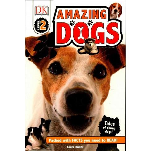 DK Readers L2: Amazing Dogs - (DK Readers: Level 2) by  Laura Buller (Paperback) - image 1 of 1