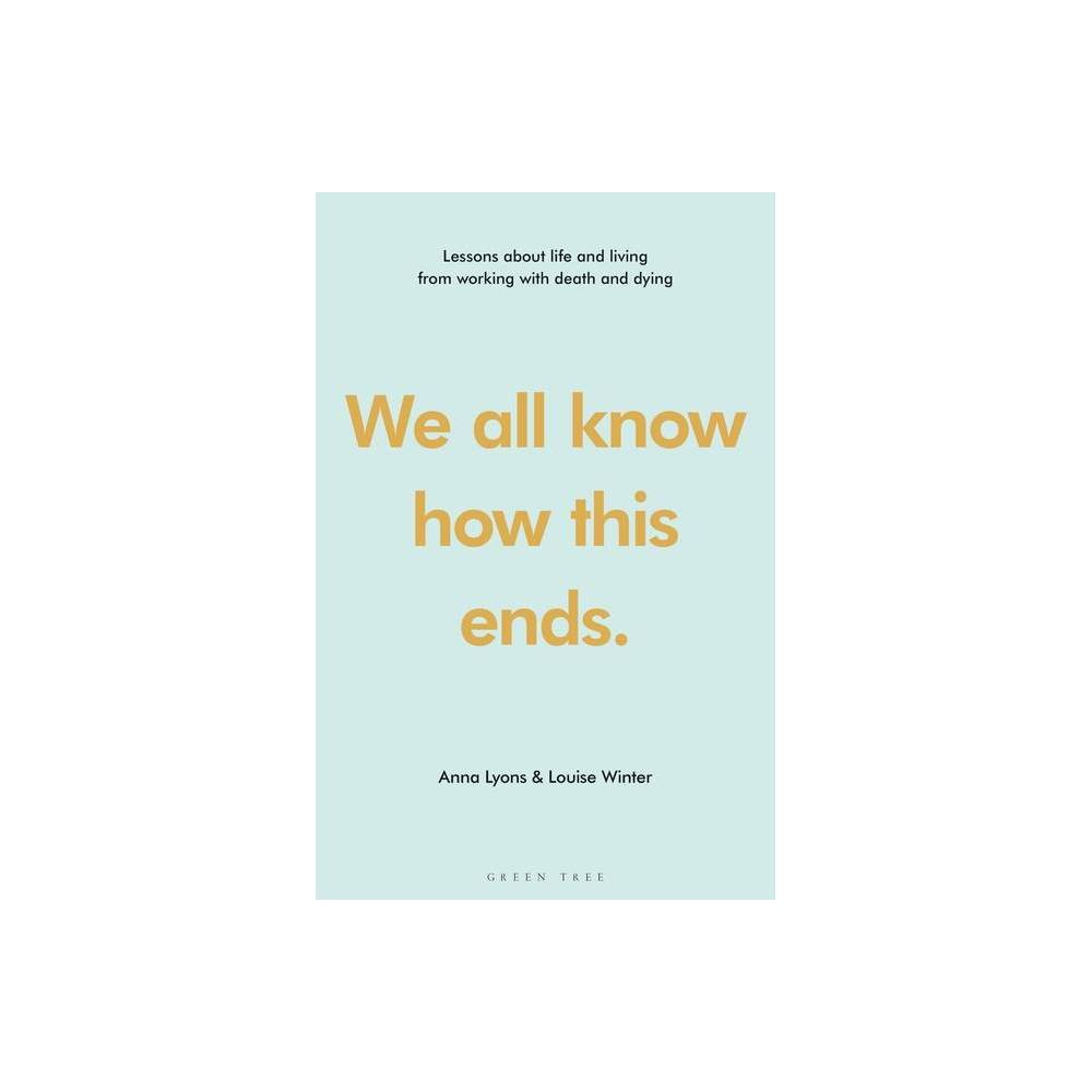 We All Know How This Ends By Anna Lyons Louise Winter Hardcover