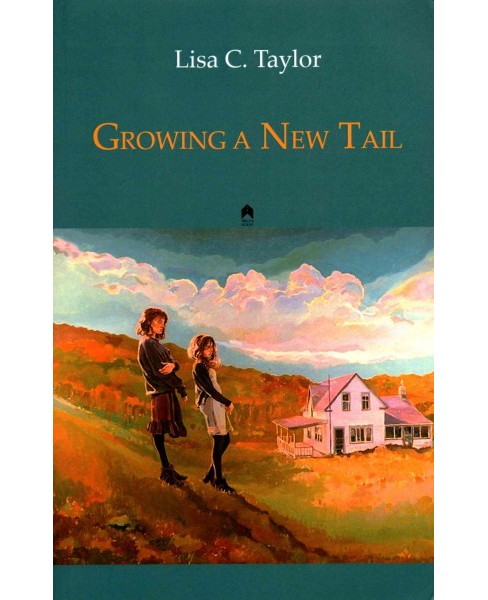 Growing a New Tail (Paperback) (Lisa C. Taylor) - image 1 of 1