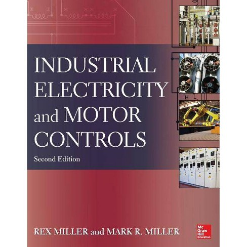 Industrial Electricity and Motor Controls - 2 Edition by  Rex Miller & Mark R Miller (Paperback) - image 1 of 1