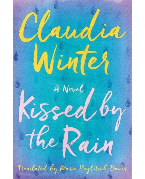 Kissed by the Rain (Paperback) (Claudia Winter) - image 1 of 1