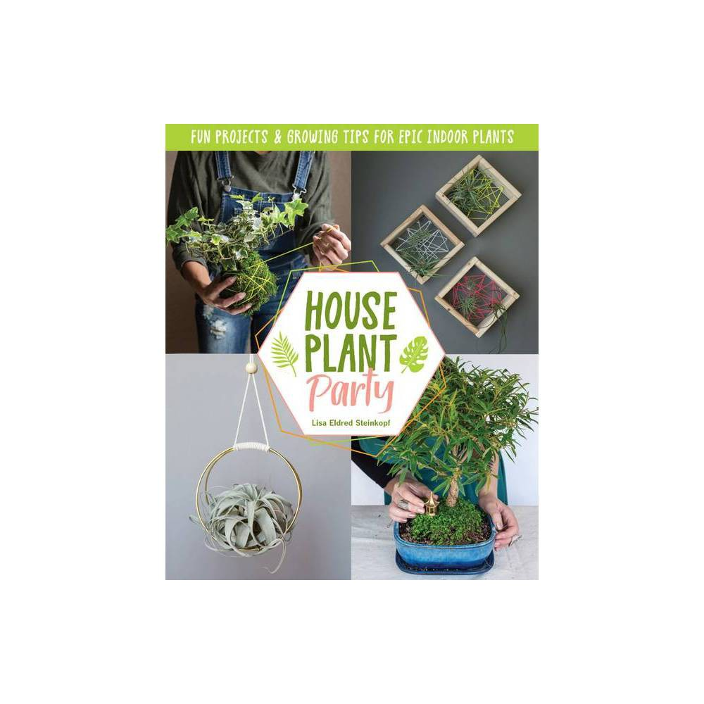 Houseplant Party By Lisa Eldred Steinkopf Hardcover