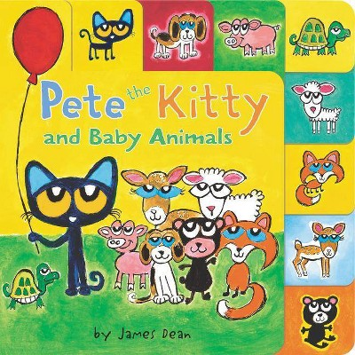 Pete the Kitty and Baby Animals - by James Dean (Hardcover)