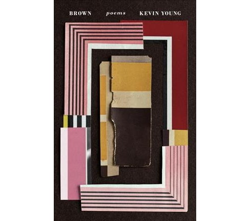 Brown : Poems -  by Kevin Young (Hardcover) - image 1 of 1