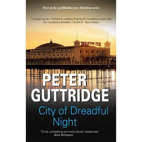 City of Dreadful Night - (Brighton Trilogy) by  Peter Guttridge (Hardcover) - image 1 of 1