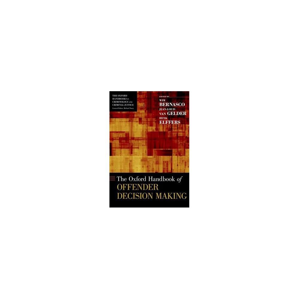 Oxford Handbook of Offender Decision Making - (Oxford Handbooks) (Hardcover)