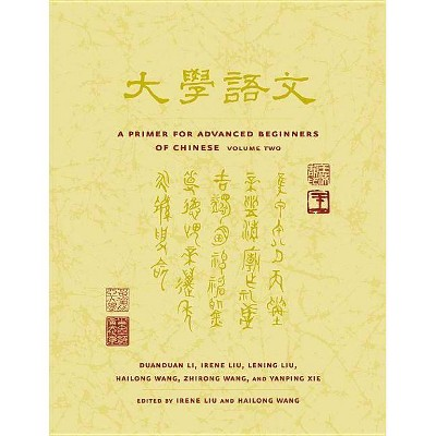 A Primer for Advanced Beginners of Chinese - (Asian Studies) by  Duanduan Li (Paperback)