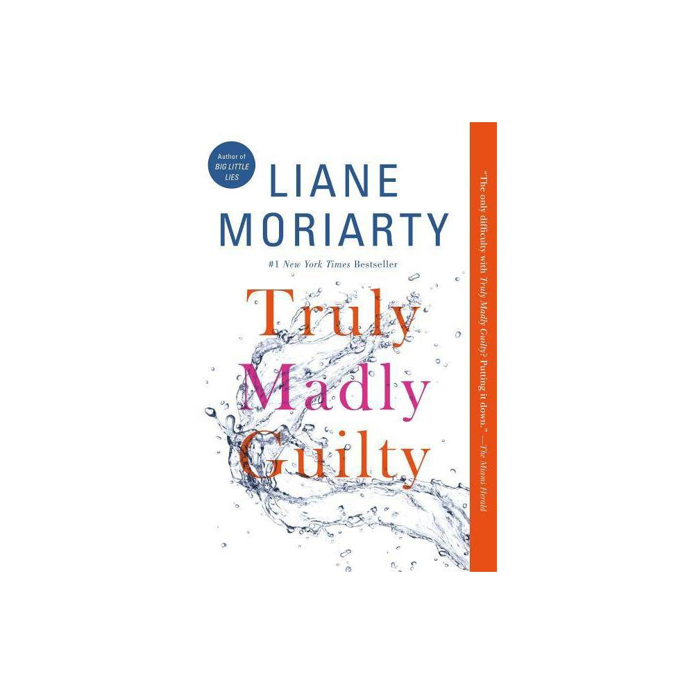 Truly Madly Guilty (Paperback) (Liane Moriarty) Truly Madly Guilty (Paperback) (Liane Moriarty)