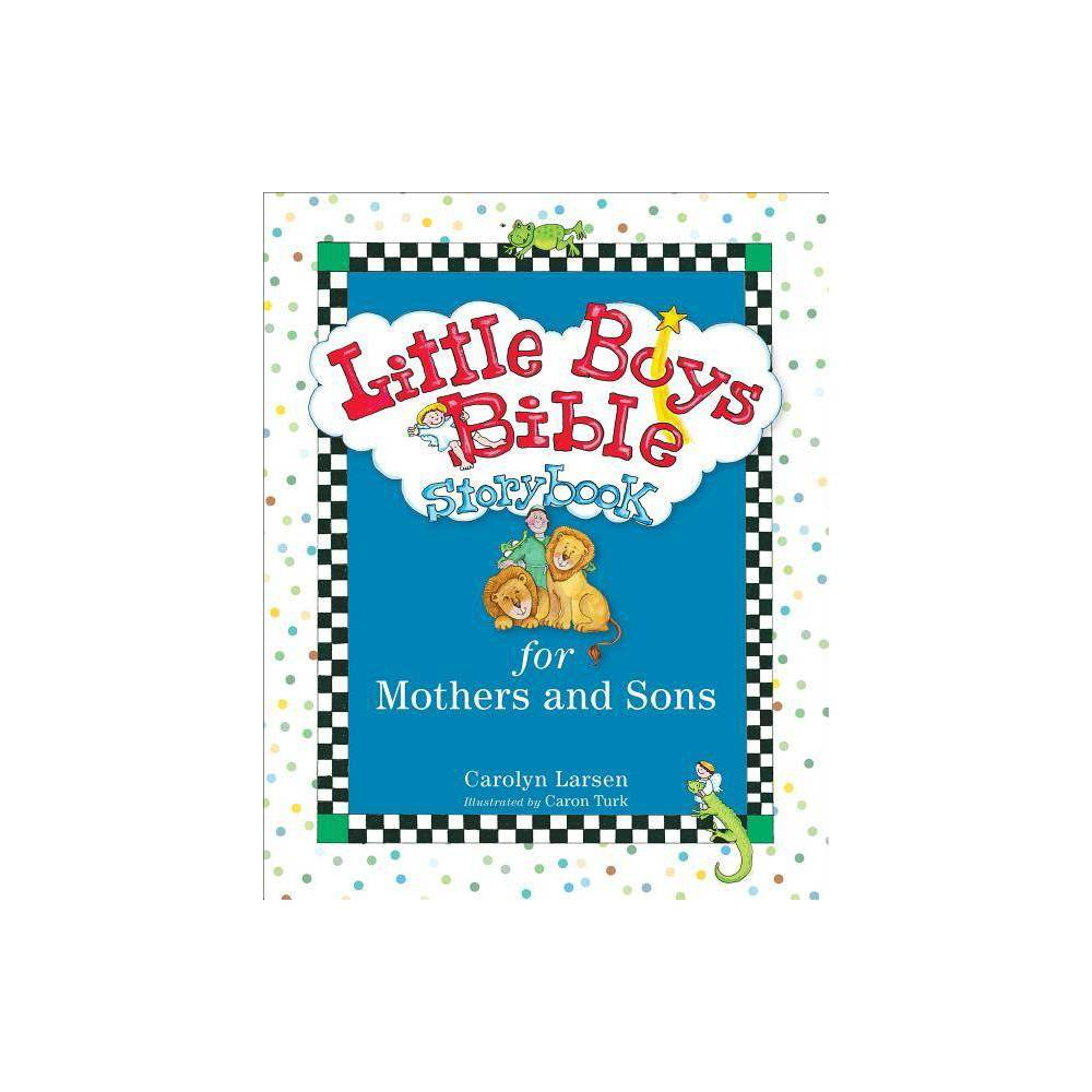 Little Boys Bible Storybook For Mothers And Sons By Carolyn Larsen Hardcover