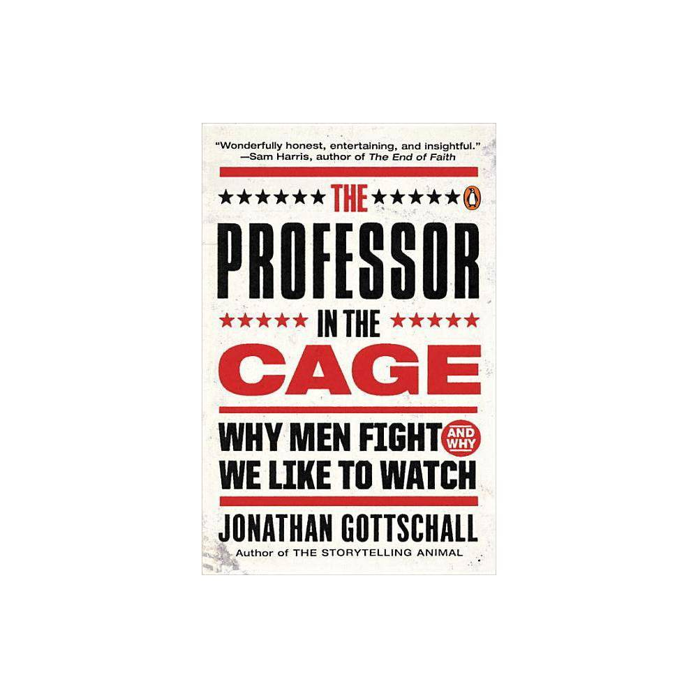 The Professor In The Cage By Jonathan Gottschall Paperback