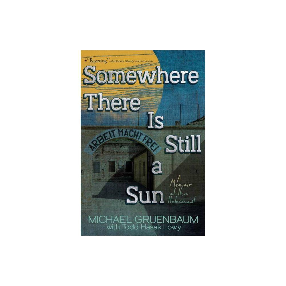 Somewhere There Is Still A Sun By Michael Gruenbaum Paperback
