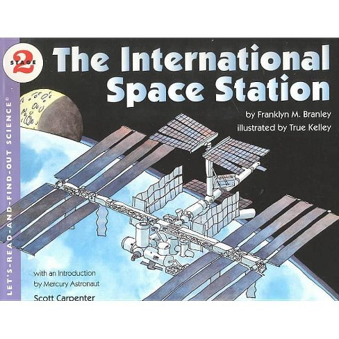 The International Space Station - (Let's-Read-And-Find-Out Science: Stage 2 (Pb)) (Hardcover) - image 1 of 1