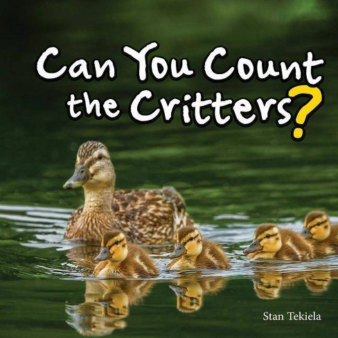 Can You Count the Critters? - by  Stan Tekiela (Hardcover) - image 1 of 1