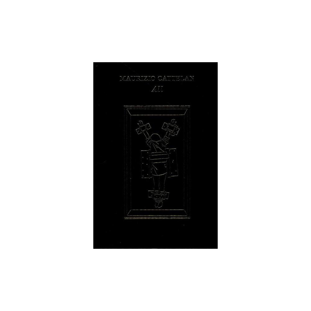 Maurizio Cattelan : All (Revised) (Hardcover) (Nancy Spector)