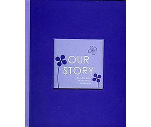 Our Story : A Fill-in-the-Blank Journal of Our Relationship (Hardcover) (Alex A. Lluch) - image 1 of 1